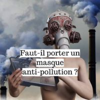 Faut-il porter un masque anti-pollution?